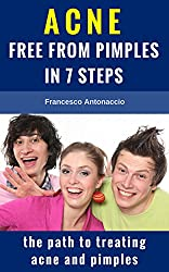 Acne free from pimples in 7 steps: the path to treating acne and pimples (English Edition)