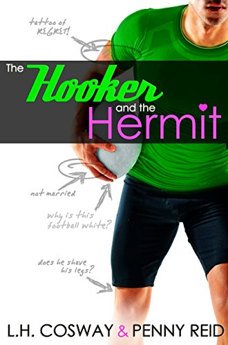 The Hooker and the Hermit (Rubgy Book 1) by [Reid, Penny, Cosway, L.H.]