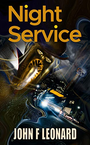 Night Service: A tale of travel and terror from the Scaeth Mythos by [Leonard, John F]
