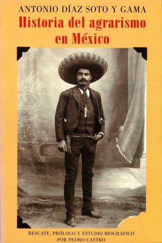 Descargar Libro Historia del agrarismo en México (Problemas De Mexico) de Antonio Díaz Soto y Gama