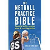 The Netball Practice Bible: Essential Drills, Session Plans and Coaching Advice