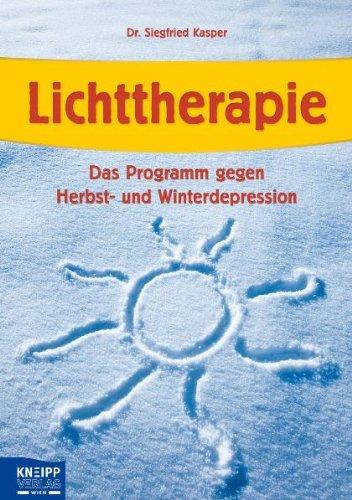 Siegfried Kasper: Lichttherapie - Das Programm gegen Herbst- und Winterdepression