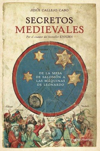 Secretos medievales (Enigmas Históricos) por Jesús Callejo