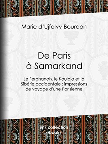 De Paris  Samarkand: Le Ferghanah, le Kouldja et la Sibrie occidentale : impressions de voyage d'une Parisienne