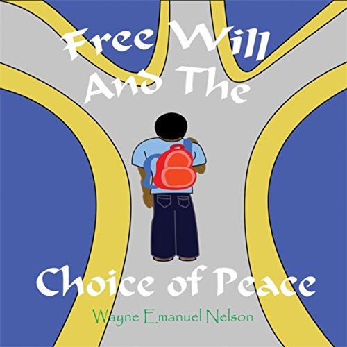 Free Will and the Choice of Peace