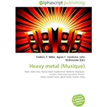 Heavy metal (Musique): Rock, Hard rock, Heavy metal traditionnel, Batterie (musique), Guitare, Distorsion (guitare), Thrash  metal, Death metal, Black metal, Power metal