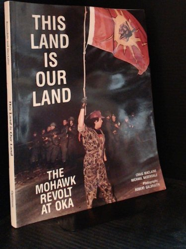This Land Is Our Land Mohawk Revolt at Oka