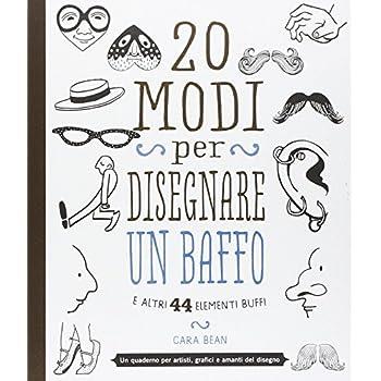 20 Modi Per Disegnare Un Baffo E Altri 44 Elementi Buffi