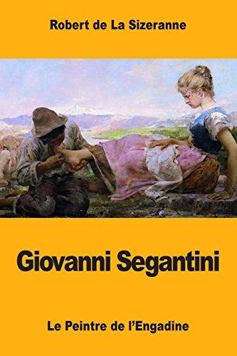 Giovanni Segantini: Le Peintre de lEngadine