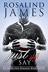 Just Say (Hell) No (Escape to New Zealand Book 11)