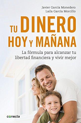 tu-dinero-hoy-y-maana-la-frmula-para-alcanzar-tu-libertad-financiera-y-vivir-mejor