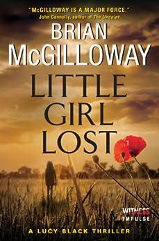 Little Girl Lost: A Lucy Black Thriller par [McGilloway, Brian]