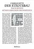 Der Städtebau nach seinen künstlerischen Grundsätzen. - Camillo Sitte