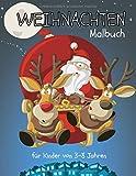 Weihnachten Malbuch für Kinder von 3-8 Jahren: Ein schönes Weihnachtsfest mit...