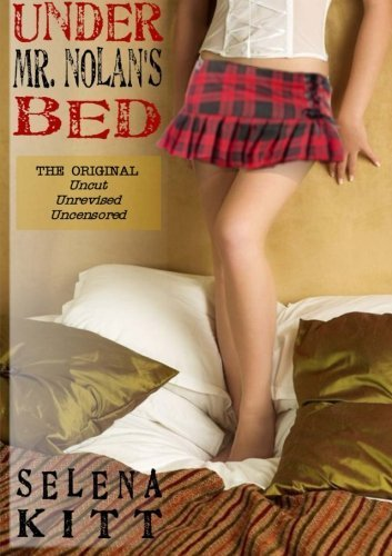 Under Mr. Nolan's Bed (Original) by Kitt, Selena (2013) Paperback