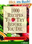 1000 recipes to try before you die -...