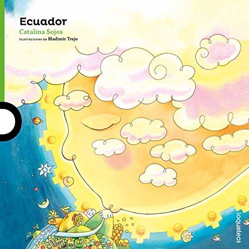 Ecuador (Serie verde: Álbum ilustrado / Green: Illustrated album) por Catalina Sojos