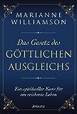 Das Gesetz des göttlichen Ausgleichs: Ein spiritueller Kurs für ein reicheres Leben - Marianne Williamson