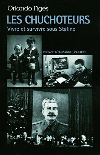 Les Chuchoteurs: Vivre et survivre sous Staline par Orlando Figes