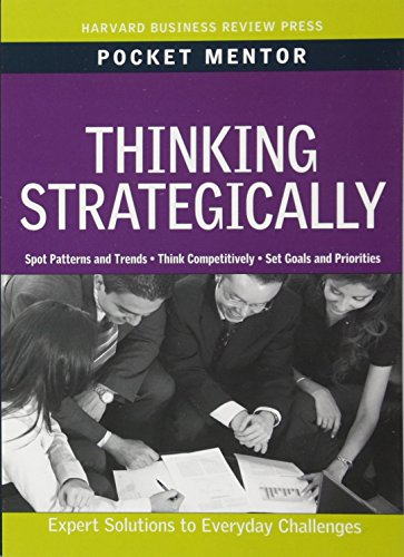 Thinking Strategically (Harvard Pocket Mentor)