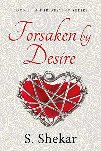 Forsaken by desire destiny book 1 ebook s shekar amazon forsaken by desire destiny book 1 by shekar s fandeluxe Image collections