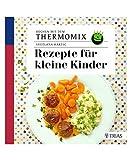 Rezepte für kleine Kinder: Kochen mit dem Thermomix