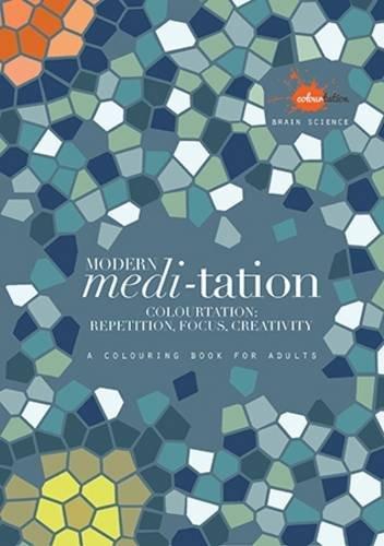 Modern Meditation: Colourtation - Repetition, Focus, Creativity (Colouring Books) por Stan Rodski