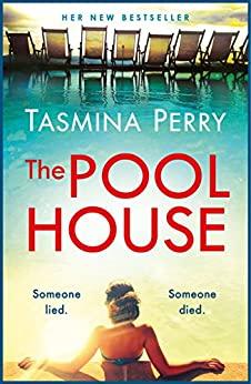 The Pool House: Someone lied. Someone died. by [Perry, Tasmina]