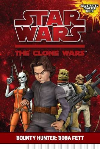 Bounty Hunter: Boba Fett (Star Wars: The Clone Wars Chapter Books) by Jason Fry (13-May-2010) (Wars Boba Star Clone Wars Fett)