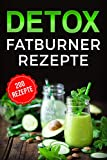 Detox: Fatburner Rezepte (German Edition)