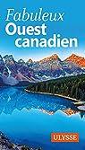 Fabuleux Ouest canadien par Ulysse