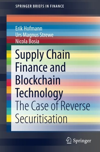 Supply Chain Finance and Blockchain Technology: The Case of Reverse Securitisation (SpringerBriefs in Finance) por Erik Hofmann