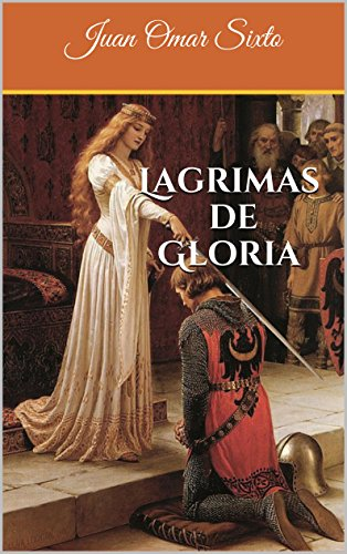 Lagrimas de Gloria por Juan Omar Sixto
