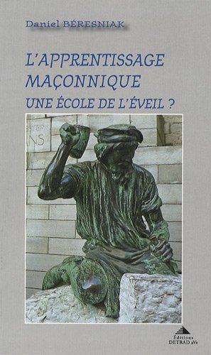 L'apprentissage maconnique : Une école de l'éveil ?
