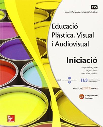 EDUCACIO PLASTICA. VISUAL I AUDIOVISUAL. INITCIACIO. - 9788448607852