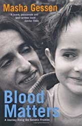 Blood Matters: A Journey Along the Genetic Frontier