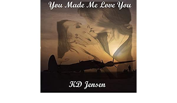 05990aa5df3a You Made Me Love You eBook  KD Jensen  Amazon.in  Kindle Store