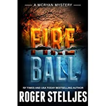 Fireball - A compelling crime thriller (McRyan Mystery Series Book)