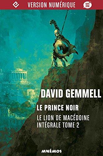 Le Prince Noir: Le Lion de Macédoine, tome 2