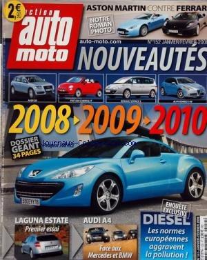 AUTO MOTO [No 152] du 01/01/2008 - aston martin contre ferrari - nouveautes 2008 - 2009 - 2010 - laguna estate - audi a4 face aux mercedes et bmw - diesel - les normes europeennes aggravent la pollution