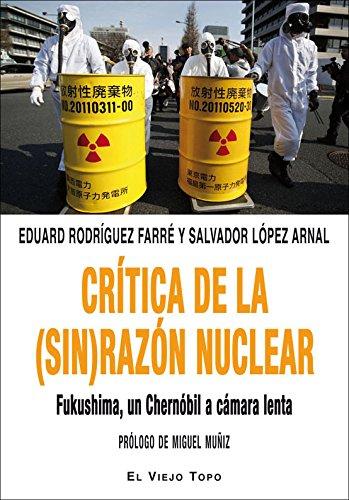 Crítica de la (sin) razón nuclear. Fukushima, un Chernóbil a cámara lenta.
