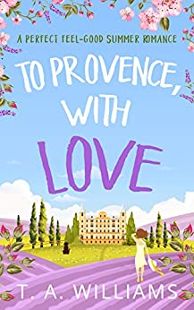 To Provence, with Love by [Williams, T A]