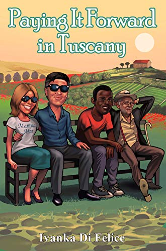 Paying It Forward in Tuscany (Italian Living Book 4) (English Edition)