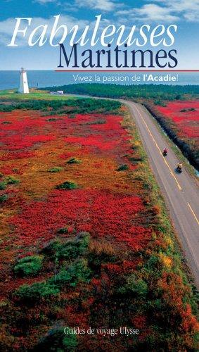 Fabuleuses Maritimes : Vivez la passion de l'Acadie !