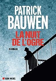 La nuit de l\'ogre par Patrick Bauwen