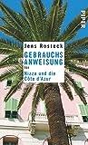 Gebrauchsanweisung für Nizza und die Côte d'Azur - Jens Rosteck