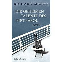 Die geheimen Talente des Piet Barol: Roman (German Edition)
