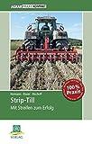 Strip-Till: Mit Streifen zum Erfolg (AgrarPraxis kompakt)
