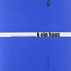 k ein haus: Szenischer Abend in 10 Stationen mit dramatischen Kurztexten (edition graz)
