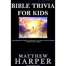 BIBLE TRIVIA FOR KIDS: A Fascinating Book Containing Unusual Bible Facts, Trivia, Images & Memory Recall Quiz: Suitable for Adults & Children. (English Edition)